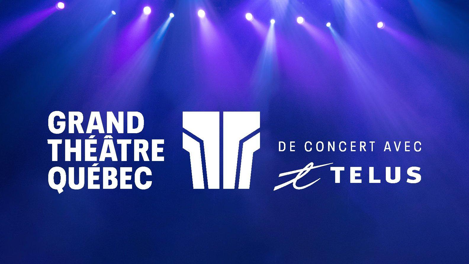 Le Grand Théâtre de concert avec TELUS - Grand Théâtre de Québec